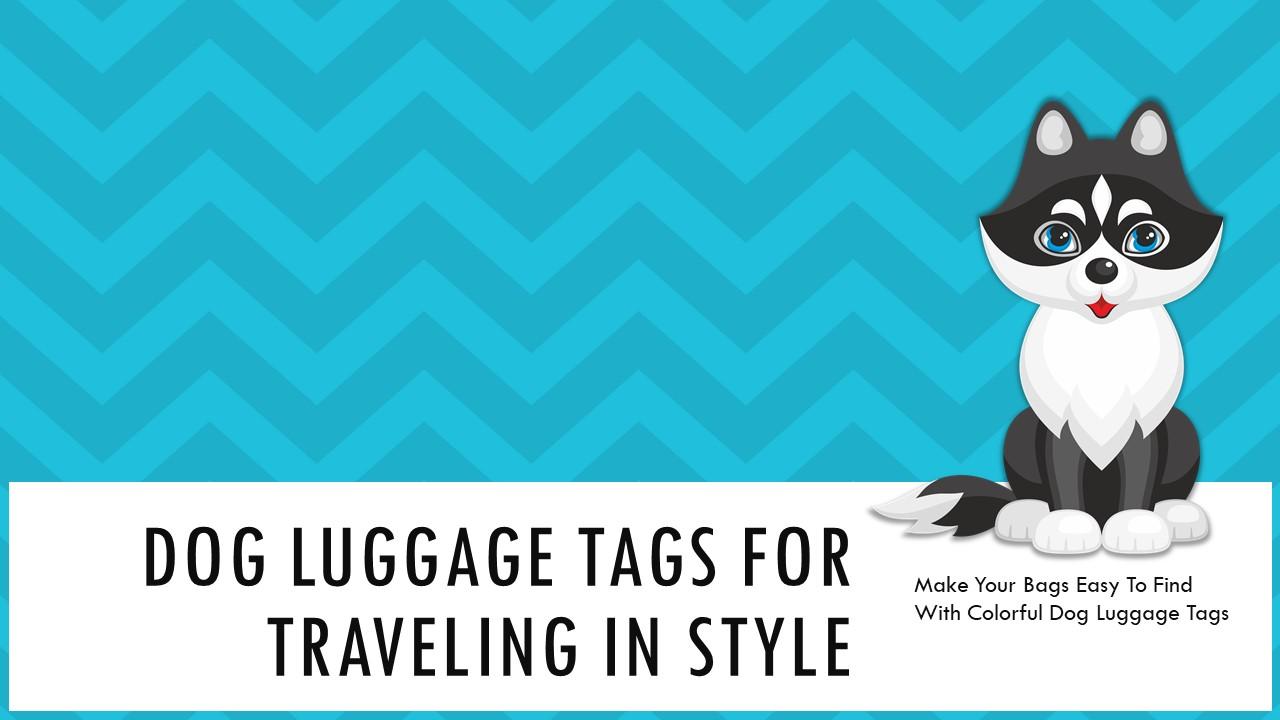 Cute Dog Luggage Tags