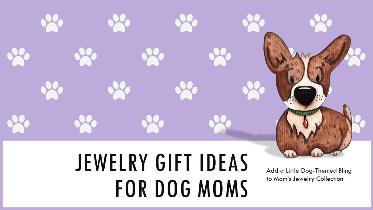 Mothers Day Jewelry Gift Ideas for Dog Lovers