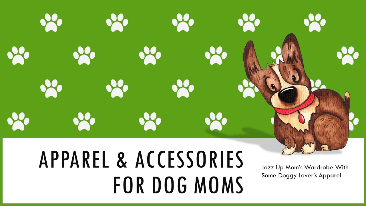 Mothers Day Apparel Gift Ideas for Dog Lovers