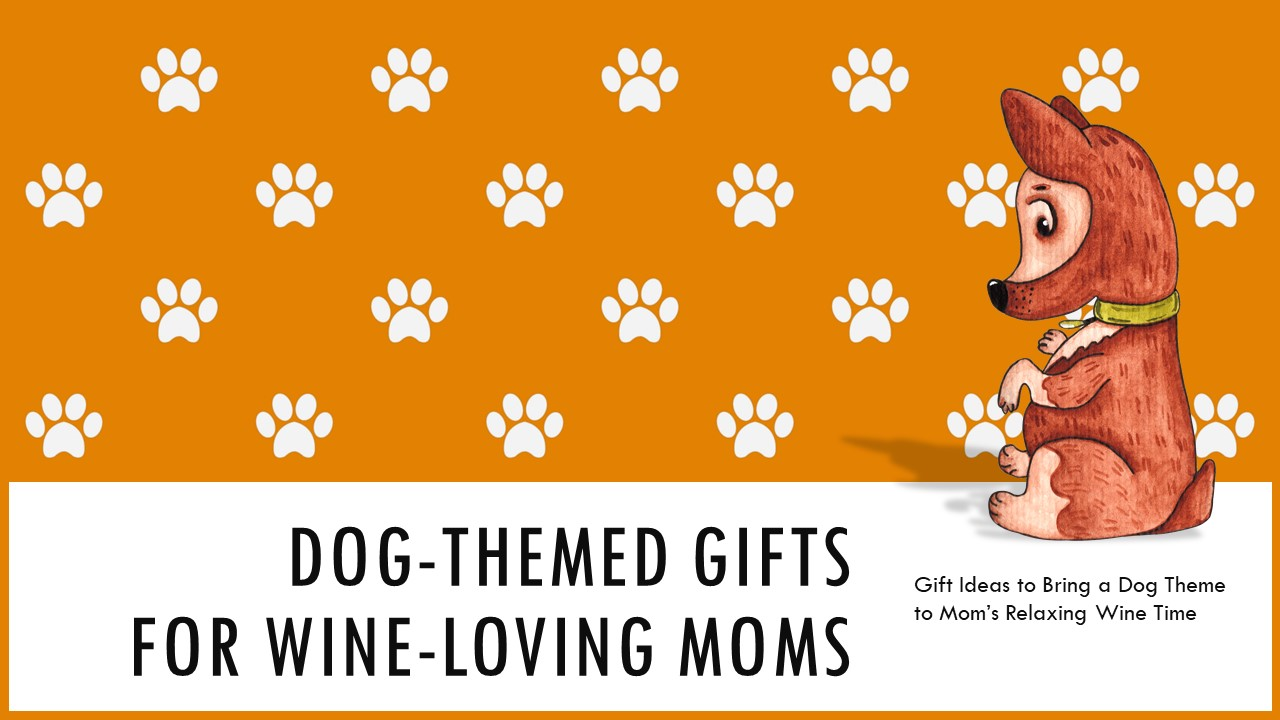 Mothers Day Wine Gift Ideas for Dog Lovers